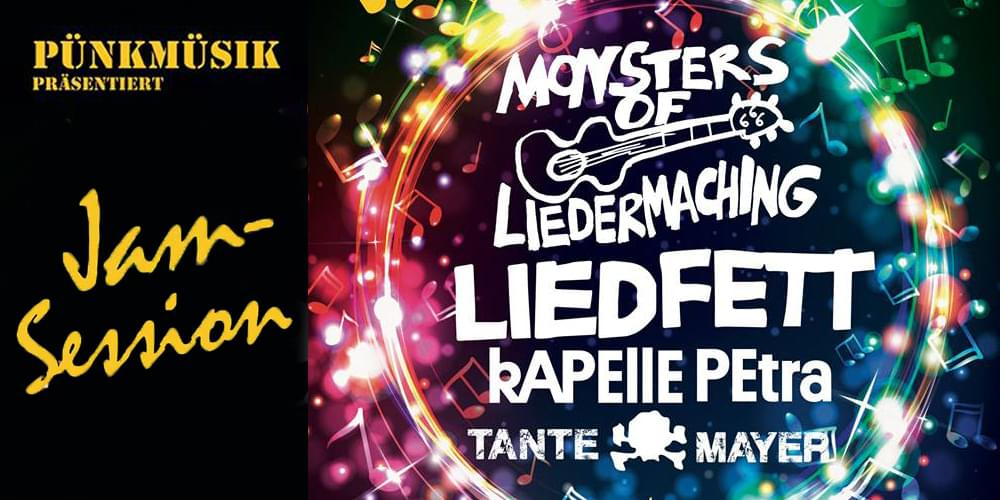 Tickets kAPEllE PEtra - Jam-Session, MIT MONSTERS OF LIEDERMACHING+ LIEDFETT + TANTE MAYER in Dortmund